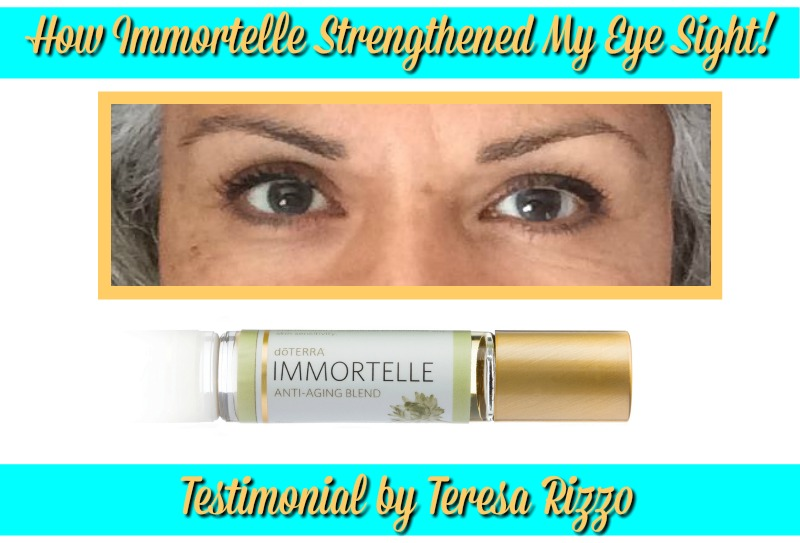 - TeresaRblog - How Immortelle Strengthened My Eye Sight!
